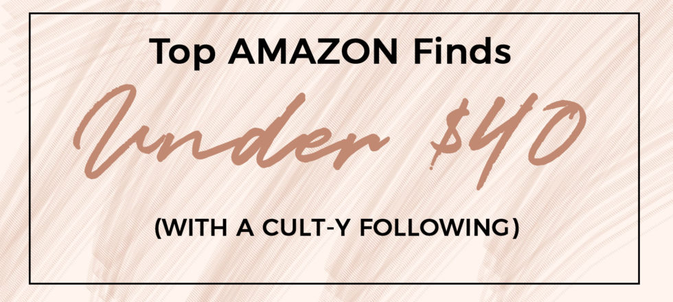 My Favourite AMAZON finds….Under $40!
