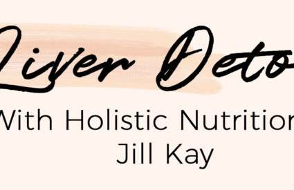 How to Detox your Liver After a Party Weekend: Interview with Holistic Nutritionist, Jill Kay